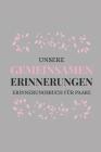 unsere gemeinsamen Erinnerungen Erinnerungsbuch für Paare: Das Erinnerungsbuch für Paare zum Ausfüllen I Geschenkideen für Freund und Freundin zu jede Cover Image