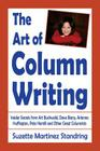 The Art of Column Writing: Insider Secrets from Art Buchwald, Dave Barry, Arianna Huffington, Pete Hamill and Other Great Columnists Cover Image