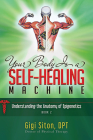 Your Body Is a Self-Healing Machine Book 2: Understanding the Anatomy of Epigenetics Cover Image