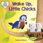 Wake Up, Little Chicks! (Little Loves) Cover Image