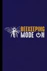 Beekeeping Mode On: Bees Gift For Beekeepers (6