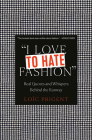 I Love to Hate Fashion: Real Quotes and Whispers Behind the Runway Cover Image