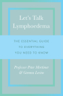 Let's Talk Lymphoedema: The Essential Guide to Everything You Need to Know Cover Image