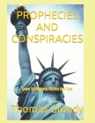 Prophecies and Conspiracies: Some Conspiracy Stories Are True Cover Image