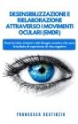 Desensibilizzazione E Rielaborazione Attraverso I Movimenti Oculari (Emdr). Cover Image
