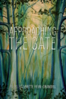 Approaching the Gate: Poems Cover Image