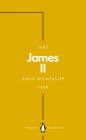 James II (Penguin Monarchs) Cover Image
