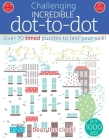 Incredible Dot to Dot: Over 70 Timed Puzzles to Test Your Skill! (Challenging...Books) Cover Image