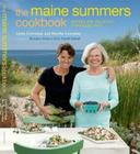 The Maine Summers Cookbook: Recipes for Delicious, Sun-Filled Days Cover Image