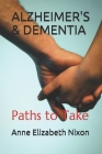 Alzheimer's & Dementia: Paths to Take Cover Image