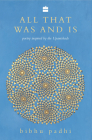 All That Was and Is: Poems Inspired by the Upanishads Cover Image