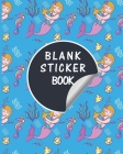 Blank Sticker Book: Mermaid Scales Softcover Blank Sticker Album, Sticker Album For Collecting Stickers For Adults, Blank Sticker ... Coll Cover Image