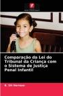Comparação da Lei do Tribunal da Criança com o Sistema de Justiça Penal Infantil Cover Image