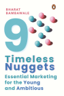 Nine Timeless Nuggets: Essential Marketing for the Young and Ambitious Cover Image