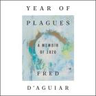 Year of Plagues: A Memoir of 2020 Cover Image