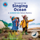 The Case of the Singing Ocean: A Gumboot Kids Nature Mystery Cover Image
