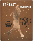 Tabitha Soren: Fantasy Life: Baseball and the American Dream Cover Image