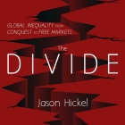 The Divide Lib/E: Global Inequality from Conquest to Free Markets Cover Image