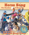 Horse Song: The Naadam of Mongolia (Adventures Around the World) Cover Image