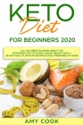 Keto Diet for Beginners 2020: All You Need to Know About the Ketogenic Diet to Start Losing Weight With a 30-Day Meal Plan With Recipes Easily Prepa Cover Image