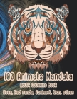 100 Animals Mandala - Adult Coloring Book - Deer, Red panda, Squirrel, Lion, other Cover Image