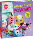 Stitch & Style Pouches [With 48 Page Book and Small Precut Felt Pieces] Cover Image