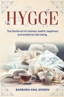 Hygge: The Danish art of coziness, health, happiness and emotional well-being. Cover Image