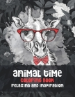 Animal Time - Coloring Book - Relaxing and Inspiration Cover Image