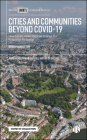Cities and Communities Beyond Covid-19: How Local Leadership Can Change Our Future for the Better Cover Image