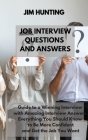 Job Interview Questions and Answers: Guide to a Winning Interview with Amazing Interview Answers. Everything You Should Know to Be More Confident and Cover Image