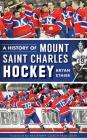 A History of Mount Saint Charles Hockey Cover Image