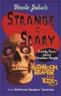 Uncle John's Strange & Scary Bathroom Reader for Kids Only! Cover Image