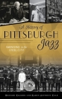History of Pittsburgh Jazz: Swinging in the Steel City Cover Image