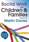 Social Work with Children and Families Cover Image