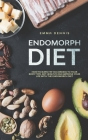 Endomorph Diet: How to Burn Fat According to Your Body Type, Eat Healthy and Improve Your Life with the Endomorph Diet Cover Image