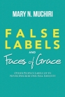 False Labels And Faces Of Grace: Other People's Labels Of Us Never Describe Our Full Identity Cover Image