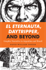 El Eternauta, Daytripper, and Beyond: Graphic Narrative in Argentina and Brazil (World Comics and Graphic Nonfiction) Cover Image