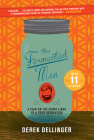 The Fermented Man: A Year on the Front Lines of a Food Revolution Cover Image