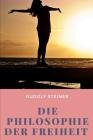 Die Philosophie der Freiheit: Grundzüge einer modernen Weltanschauung Cover Image