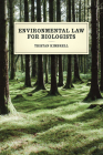 Environmental Law for Biologists Cover Image