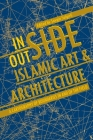 Inside/Outside Islamic Art and Architecture: A Cartography of Boundaries in and of the Field Cover Image