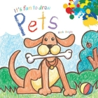 It's Fun to Draw Pets Cover Image
