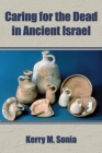 Caring for the Dead in Ancient Israel Cover Image