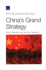 China's Grand Strategy: Trends, Trajectories, and Long-Term Competition Cover Image