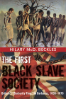 The First Black Slave Society: Britain's Barbarity Time in Barbados, 1636-1876 Cover Image