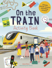 On the Train Activity Book: Includes puzzles, quizzes, and drawing activities! Cover Image