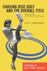 Chasing Disc Golf and the Overall Title: Confessions of the Overall World Frisbee Champion Cover Image