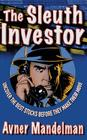 The Sleuth Investor: Uncover the Best Stocks Before They Make Their Move Cover Image
