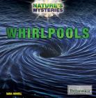 Whirlpools (Nature's Mysteries) Cover Image