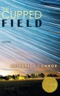 The Cupped Field (Able Muse Book Award for Poetry) Cover Image